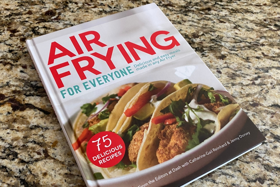 Air Frying for Everyone Cookbook from the editors at Dash